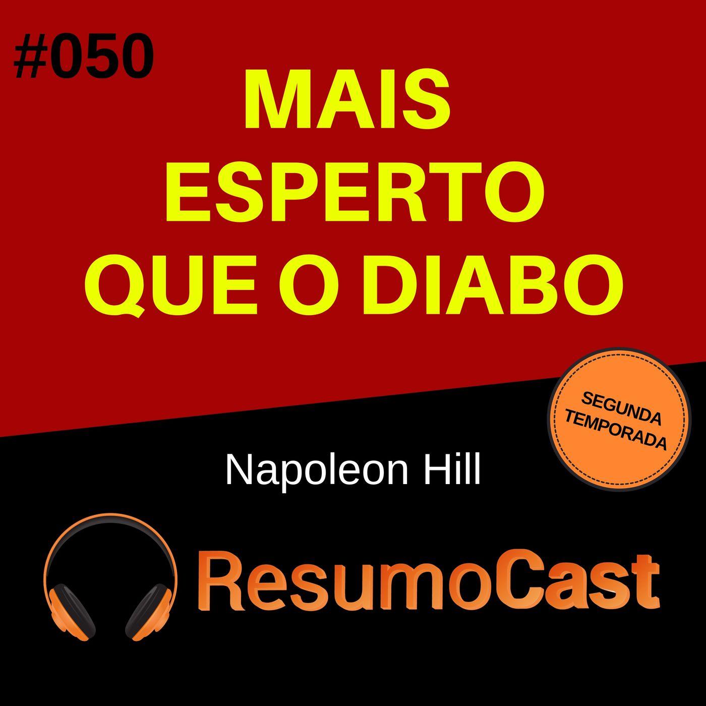 T2#050 Mais esperto que o diabo   Napoleon Hill