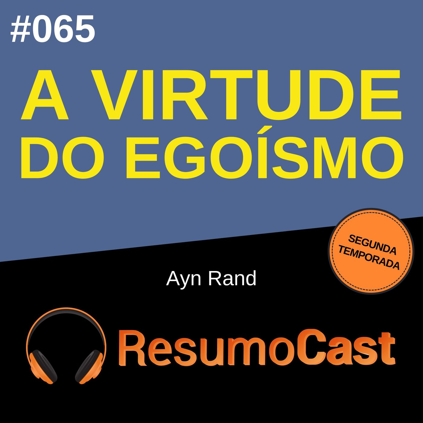 T2#065 A virtude do egoismo | Ayn Rand