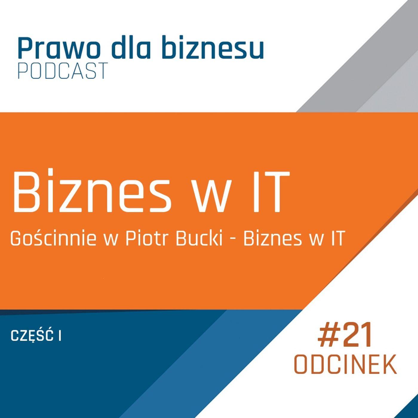 Biznes w IT część pierwsza (Gościnnie w Piotr Bucki - Biznes w IT)