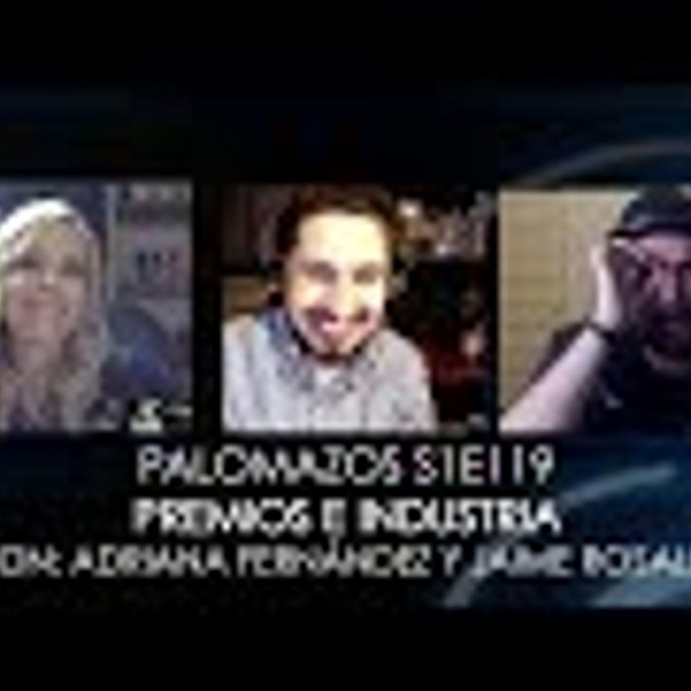 Palomazos S1E119 - Premios e Industria