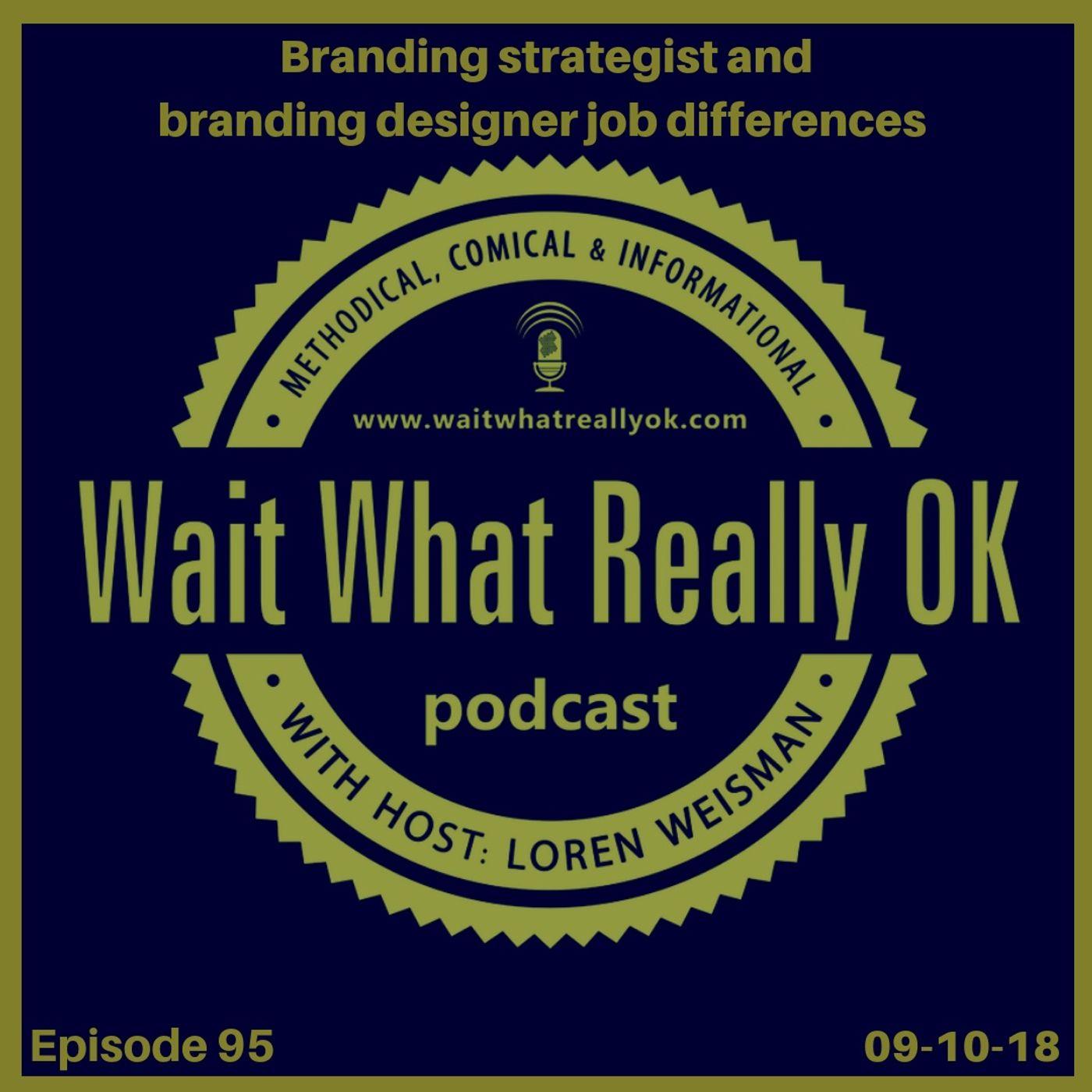 Brand Messaging Strategist and branding designer job differences.