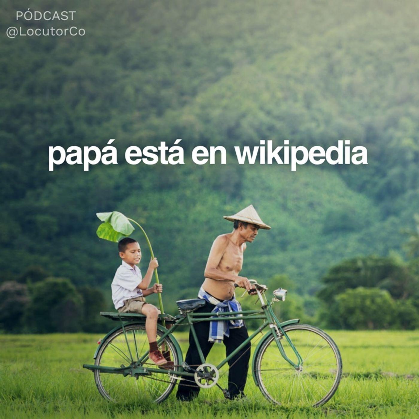 Papá está en wikipedia
