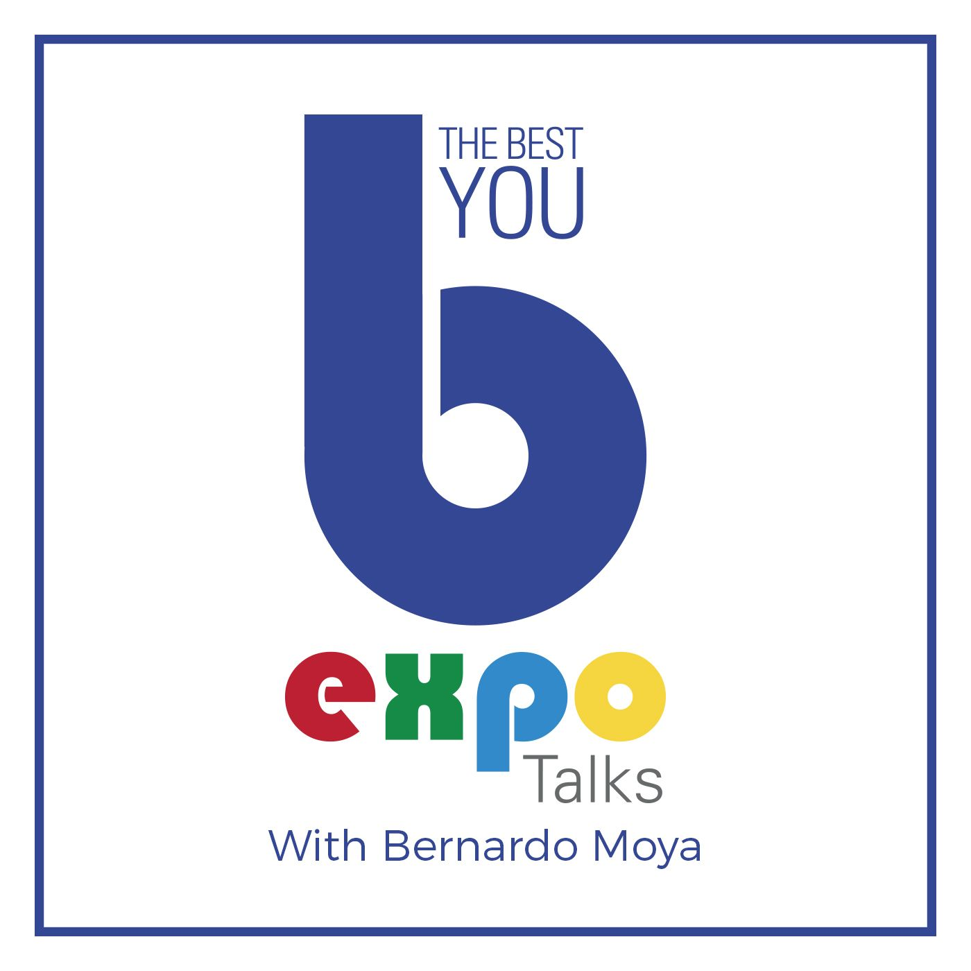 Bernardo Moya's The Best You EXPO Talks