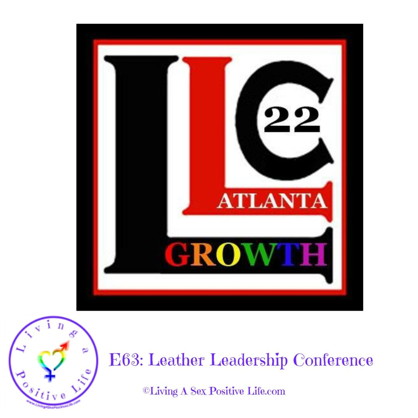 Sex Positive Me - E63: Leather Leadership Conference 2018