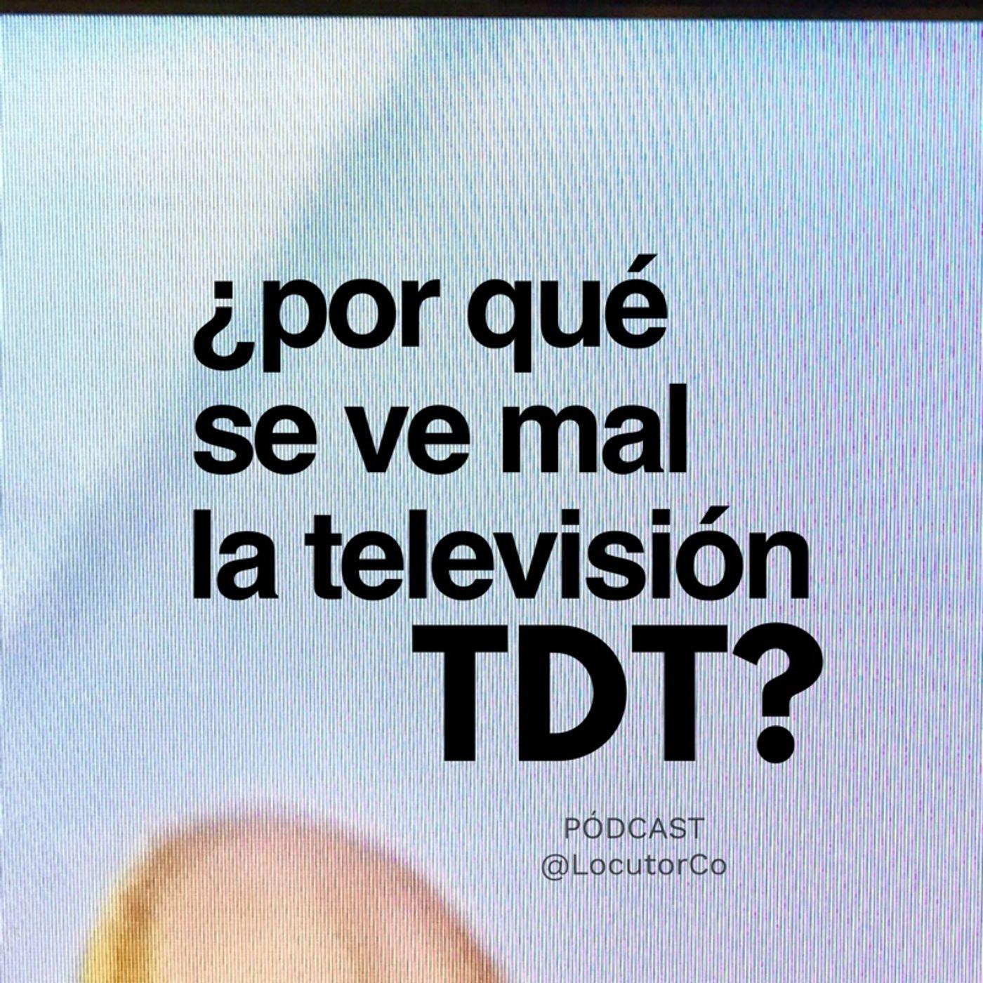 ¿Por qué se ve mal un televisor en TDT?