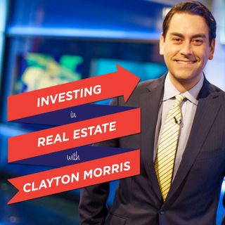 Investing in Real Estate with Clayton Morris | Passive Income Through Rental Real Estate