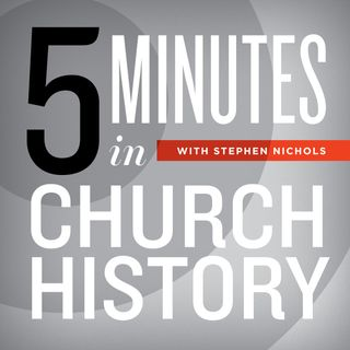 5 Minutes in Church History - A Weekly Christian Podcast with Stephen Nichols