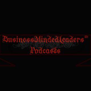 BusinessMindedLeaders™ Podcasts