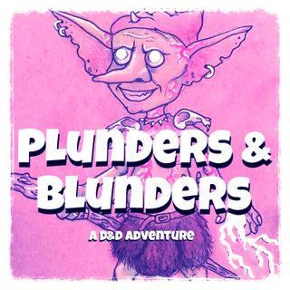 Plunders & Blunders: A D&D Adventure