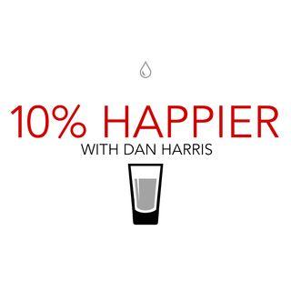 10% Happier with Dan Harris