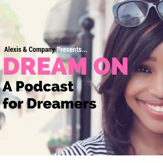 Dream On: A Podcast For Dreamers