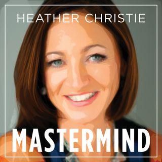 Mastermind with Heather Christie
