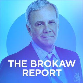 The Brokaw Report with Tom Brokaw