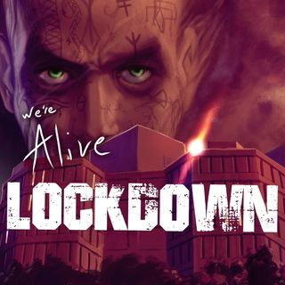 We're Alive: Lockdown