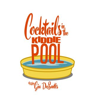 Cocktails in the Kiddie Pool #27