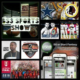 BS3 Sports Show 9.17.16 (Sponsors @H2HSportsFans @SitOrStartApp)