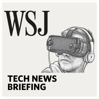 WSJ Tech News Briefing