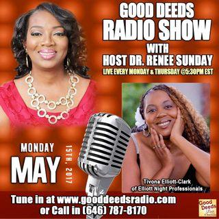 Tivona Elliott-Clark of Elliott Night Professionals shares on Good Deeds Radio Show with Host Dr. Renee Sunday
