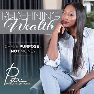 Redefining Wealth w/ Patrice Washington