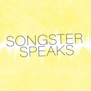 Songster Speaks