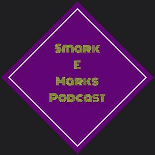 Smark E Marks Podcast