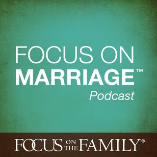 Focus on the Family: Focus on Marriage