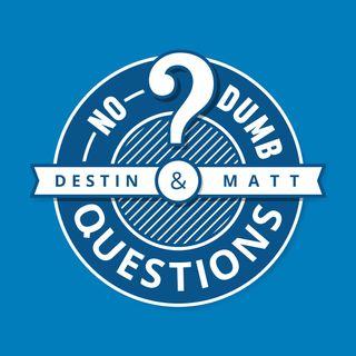 No Dumb Questions