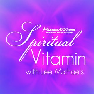 Spiritual Vitamin with Lee Michaels
