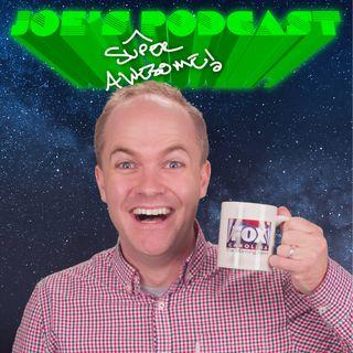 Joe's Super Awesome Podcast