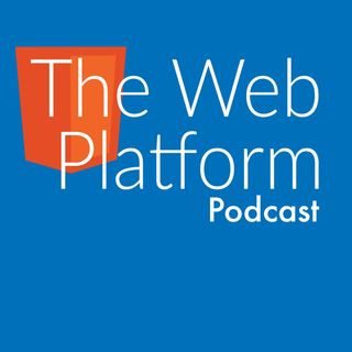 The Web Platform Podcast