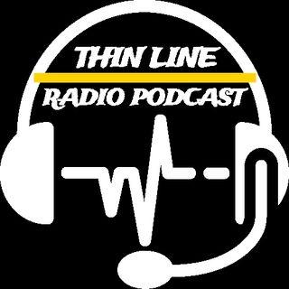 Thin Line Radio Podcast
