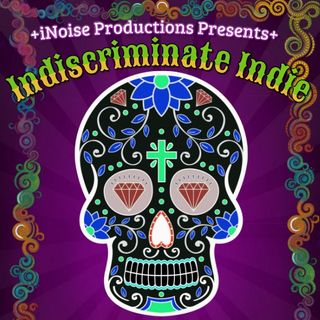 INISCRIMINATE INDIE OCT.28th - with co-host ScalaMan
