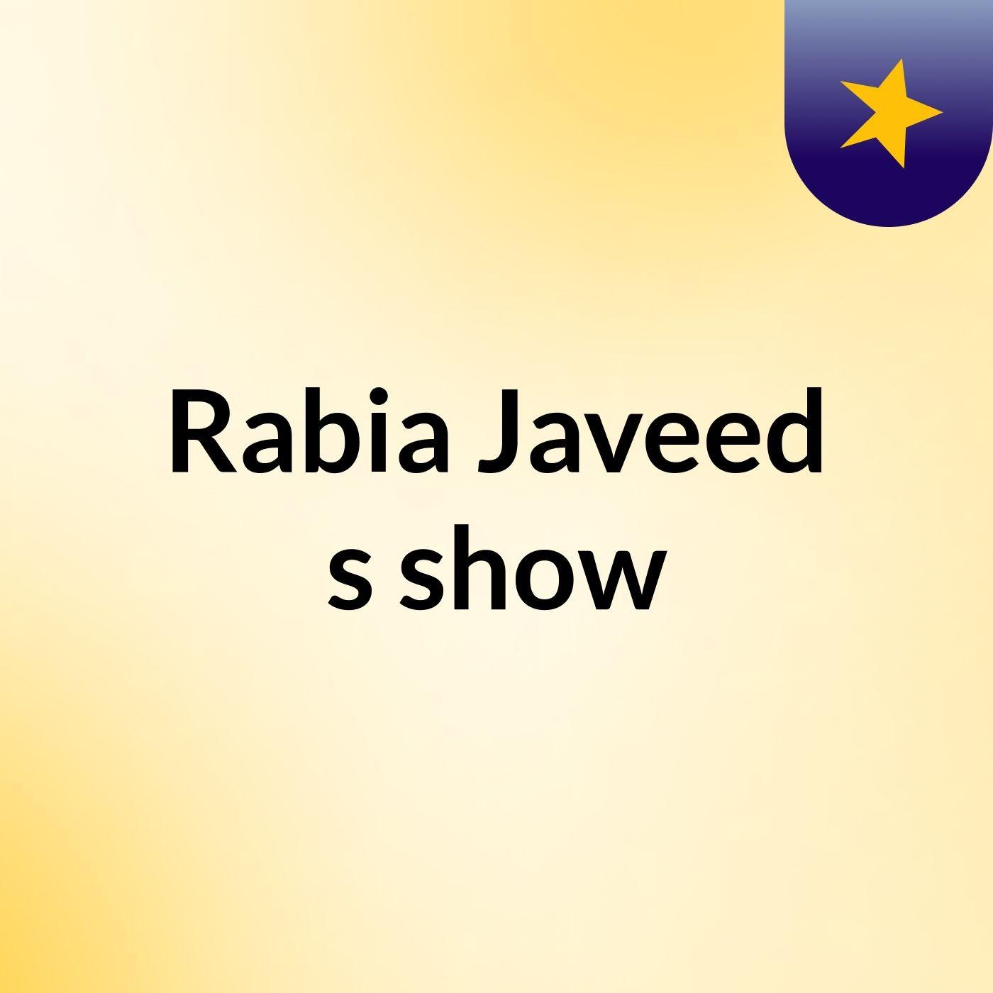 Episode 62 - Rabia Javeed's show
