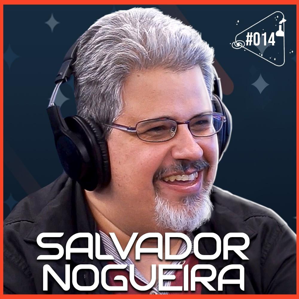 SALVADOR NOGUEIRA - Ciência Sem Fim #14