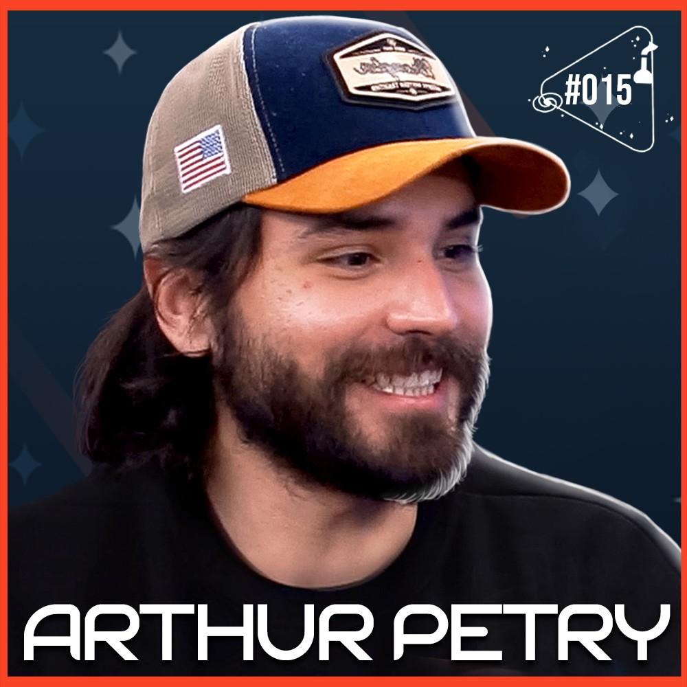 ARTHUR PETRY [À DERIVA PODCAST] - Ciência Sem Fim #15