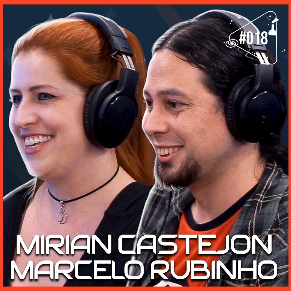 MIRIAN CASTEJON E MARCELO RUBINHO [ASTROTUBERS] - Ciência Sem Fim #18