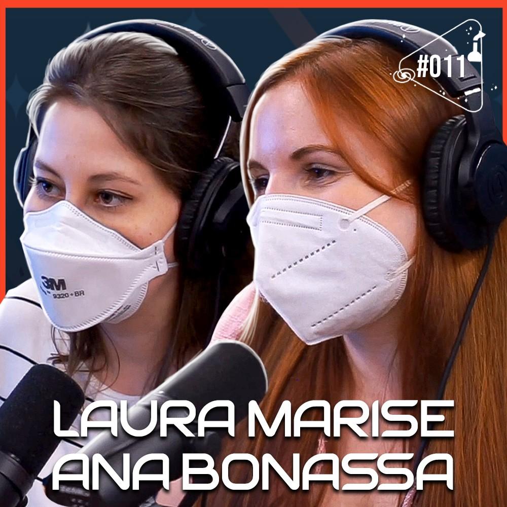 LAURA MARISE E ANA BONASSA [NUNCA VI 1 CIENTISTA] - Ciência Sem Fim #11