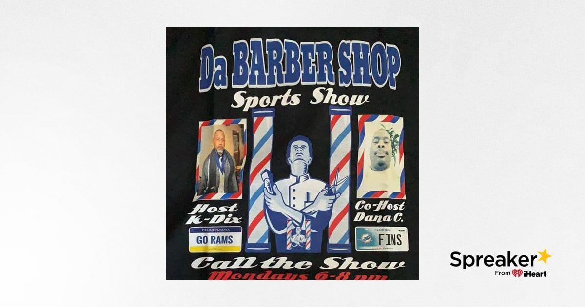 Da Barber Shop SPorts Show S1 Esp 27 April 15th 2019