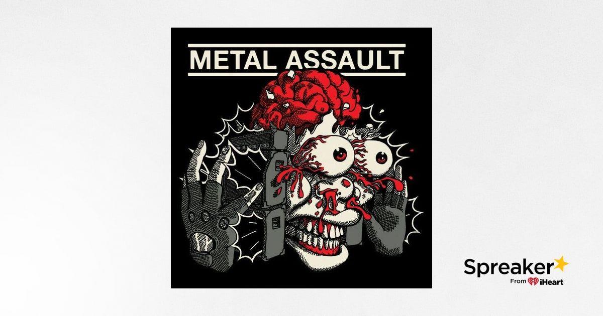 Metal Assault Podcast 2019: Episode 6 - Ryan D