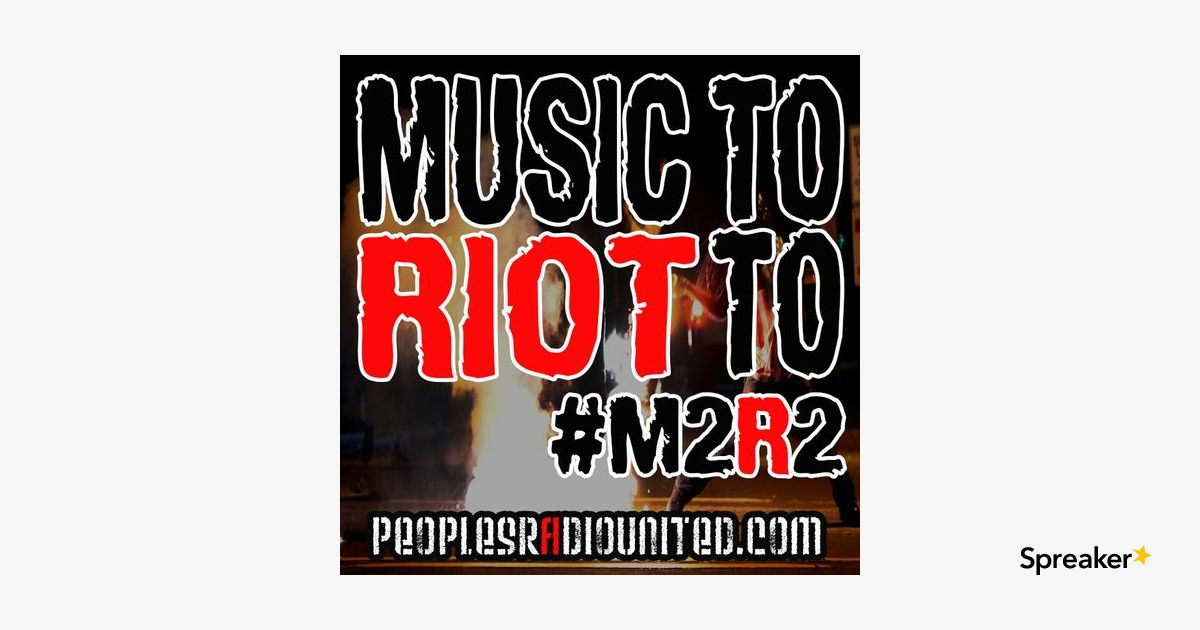 #MusicToRiotTo Volume 4 All Power To The People #M2R2