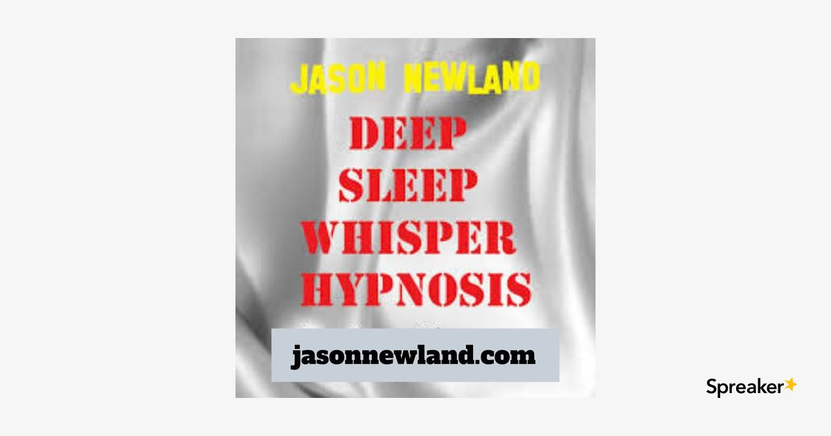 #112 Deep Sleep Whisper Hypnosis (Jason Newland) (6th July 2019)