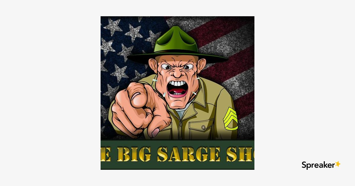 WAR WAR WAR!! The Big Sarge Show Ep (134)