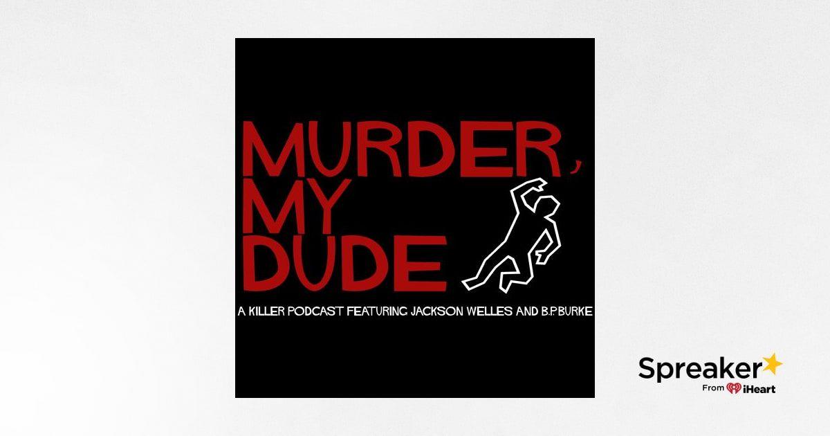 Episode 12 - Murder, O'Dude