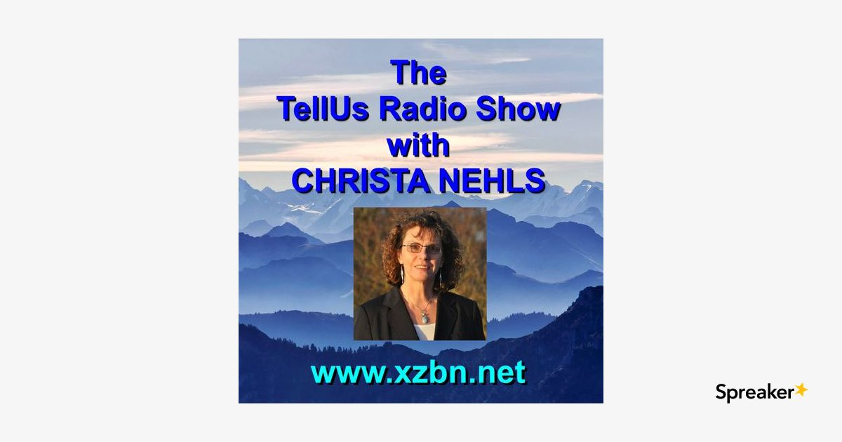 TURS: The TellUS Radio Show with Christa Nehls - Today's Guest: Christa Nehls