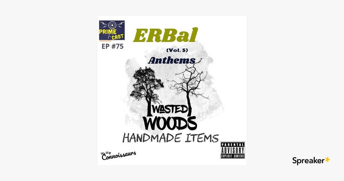 EP #75 🌳ERBal Anthems Vol.5 (Wasted Woods)
