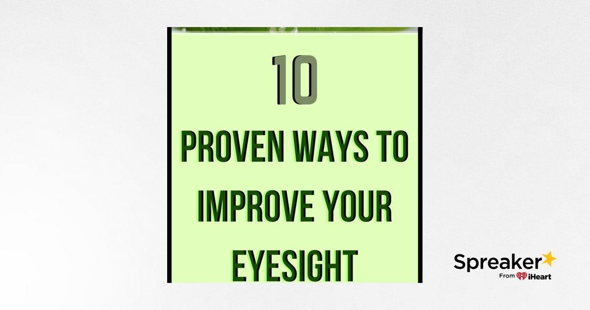 10 Proven Ways to Improve Your Eyesight