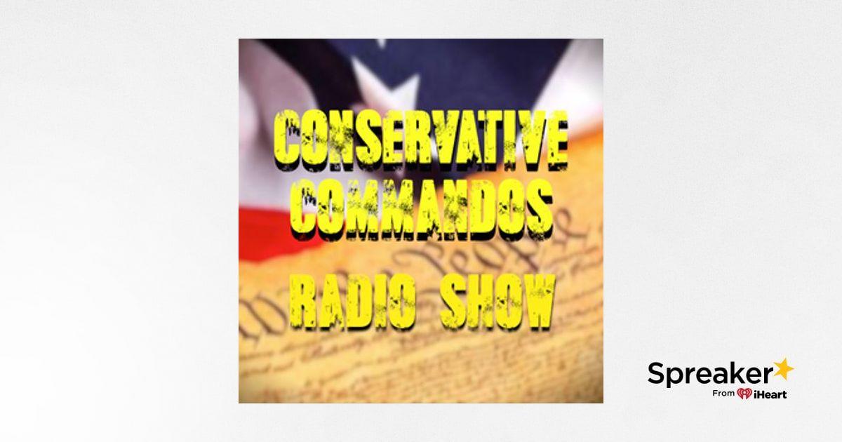 Conservative Commandos - 4/18/19
