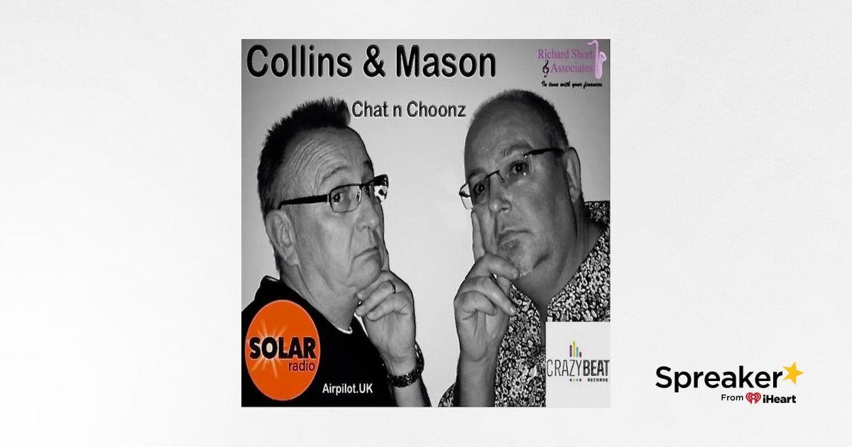 Collins & Mason 20-05-19 Chat n Choonz