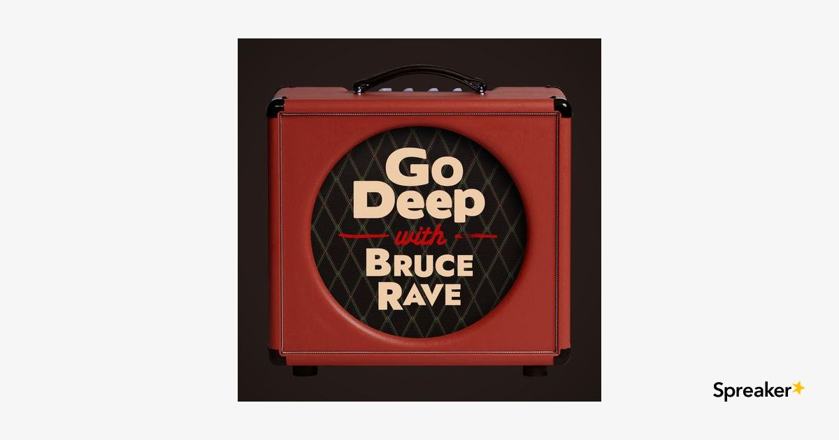 Go Deep w/ Bruce Rave, May 23