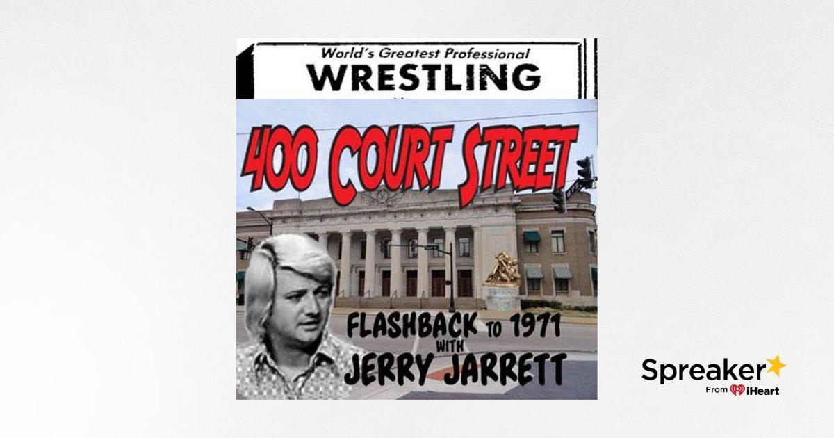 400 Court Street - Guest Wrestling Observer Hall of Famer Jerry Jarrett